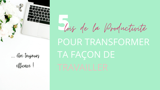 5 lois de la productivité by Mareyame-Mind Helping