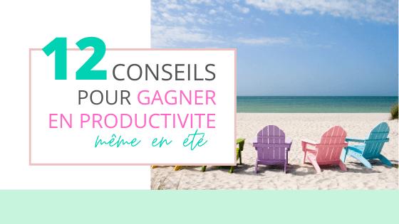gagner en productivité, travailler en été, efficace même en vacances