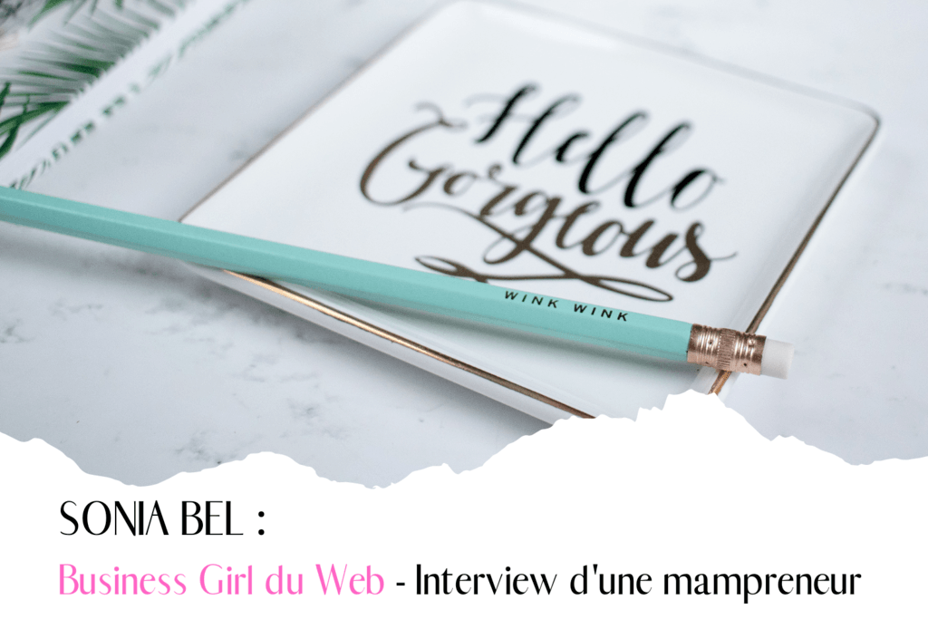 Sonia Bel, une business girl du Web